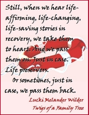 Still, when we hear life-affirming, life-changing, life-saving stories in recovery, we take them to heart. And we pass them on. Just in case. Life preservers. Or sometimes, just in case, we pass them back. #PassItOn #PassItBack #Recovery