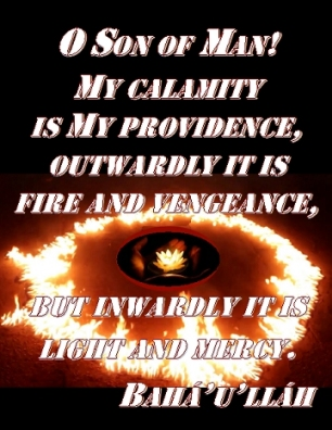O Son of Man! My calamity is My providence, outwardly it is fire and vengeance, but inwardly it is light and mercy. #Bahai #SilverLining #bahaullah