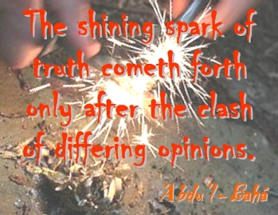 The shining spark of truth cometh forth only after the clash of differing opinions #Bahai #Truth #abdulbaha