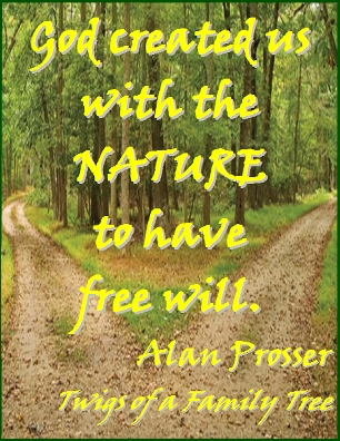 God created us with the NATURE to have free will. #HumanNature #FreeWill #AlanProsser