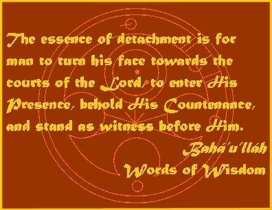 The essence of detachment is for man to turn his face towards the courts of the Lord, to enter His Presence, behold His Countenance, and stand as witness before Him. #Bahai #Detachment #bahaullah #WordsOfWisdom